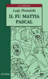 "Книга ""Il fu Mattia Pascal / Покойный Маттиа Паскаль, автор Луиджи Пиранделло - BooksFinder.ru"